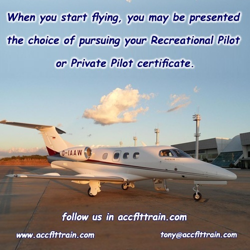 When you start flying, you may be presented the choice of pursuing your Recreational Pilot or Private Pilot certificate.