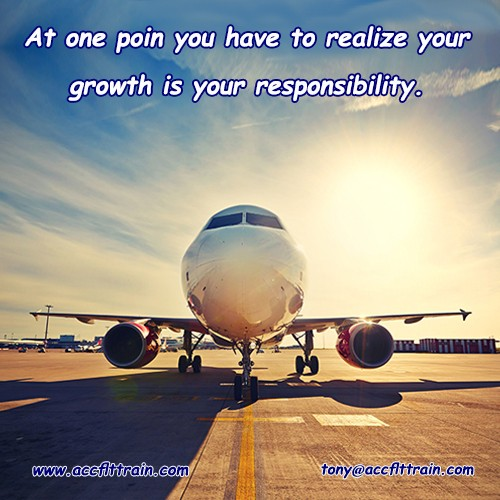 At one poin you have to realize your growth is your responsibility.