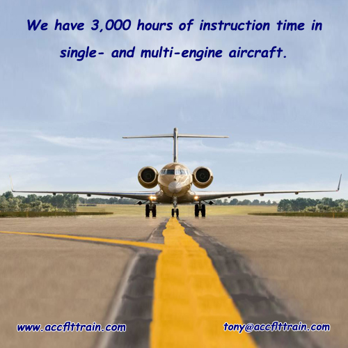 We have 3,000 hours of instruction time in single- and multi-engine aircraft.